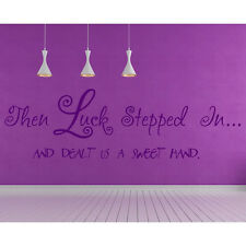 Then Luck Stepped In And Dealt Us A Sweet Hand Wall Sticker Life Quote Wall Deca