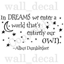 For in DREAMS we enter a WORLD Vinyl Wall Decal Sticker Quote POTTER DUMBLEDORE