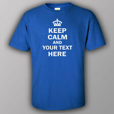 Funny T-shirt - KEEP CALM AND YOUR TEXT HERE custom personalised Tshirt