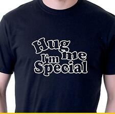 Funny t-shirt Hug me I'm special. slogan tee mens ladies SM - 4XL