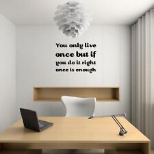 JC Design You only live once but if you do it right once is enough- Wall Sticker