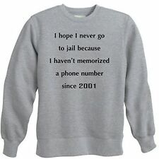 NEVER GO TO JAIL MEMORIZED PHONE NUMBER FUNNY CELL PHONES CREWNECK SWEATSHIRT
