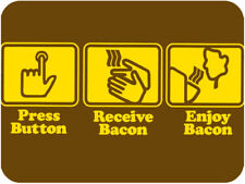 Push Button, Receive Bacon T-shirt - Funny - all sizes