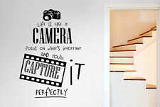 Life Is Like A Camera Focus On Whats Important Capture It Perfectly Wall Sticker