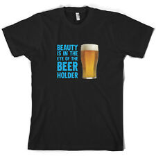 Beauty Is In The Eye Of The Beer Holder - Mens T-Shirt - Alcohol - 10 Colours