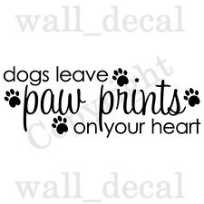 Dogs Leave Paw Prints On Your Heart Vinyl Wall Decal Sticker Quote Love Pet