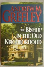 THE BISHOP IN THE OLD NEIGHBORHOOD Greeley 1st Edition 2005 Mystery Hardcover