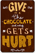 Give Me The Chocolate And Nobody Gets Hurt Funny Metal Novelty Sign
