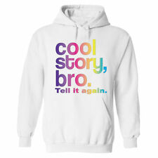 Cool Story Bro tell it again jersey Shore Sarcastic Colo Hoodie funny slogans