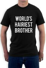 World's Hairiest Brother - Gift for Brothers Funny T-Shirt Bro