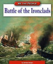 Battle of the Ironclads (We the People: Civil War Era) by Burgan, Michael