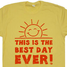 This Is The Best Day Ever T SHIRT Funny Humor mens womens hugs yoga peace Tee