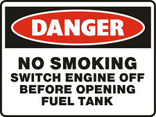 Danger Signs - No Smoking Switch Engine Off