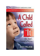 A Child Called It: One Child's Courage to Survive by Dave Pelzer (1995,...