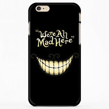 iPhone 6 6s Case Iphone 6 6s Plus Case We're All Mad Here for Iphone 5 5s 5c 4s