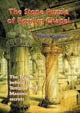 The Stone Puzzle of Rosslyn Chapel: The Truth Behind Its Templar and Masonic Sec