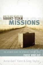 How to Get Ready for Short-Term Missions by Anne-Geri' Fann Paperback Book (Engl