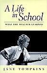 A Life in School: What the Teacher Learned (Life in School)