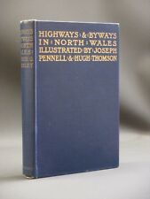 Highways and Byways in North Wales 1919 1st Edition HUGH THOMSON/Bradley/Pennell
