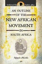 NEW An Outline of the New African Movement in South Africa by Ntongela Masilela