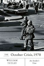 The October Crisis, 1970: An Insider's View by William Tetley Paperback Book (En