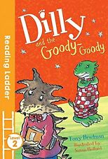NEW Dilly and the Goody Goody (Reading Ladder) by Tony Bradman