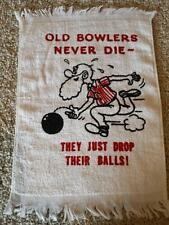Old Bowlers Never Die Funny Novelty Crying Towel New sealed in plastic