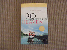 90 MINUTES IN HEAVEN: A TRUE STORY OF DEATH & LIFE-Don Piper w/ Cecil Murphey PB