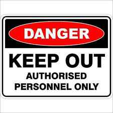 Danger Sign  KEEP OUT AUTHORISED PERSONNEL ONLY