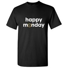HAPPY MONDAY -Sarcastic Cool Unisex Graphic Gift Idea Funny Novelty T-Shirt