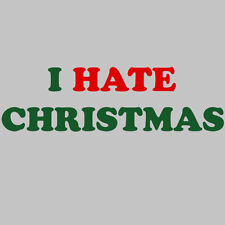 HATE CHRISTMAS -Sarcastic Christmas Unisex Humor Graphic Funny Novelty T-Shirt