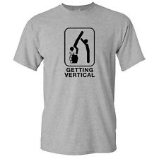 GETTING VERTICAL-Drinking Adult Humor GIft Unisex Cool  Funny Novelty T-Shirt