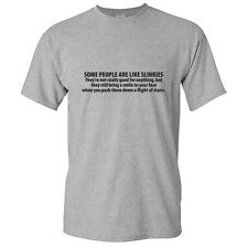 PEOPLE ARE LIKE SLINKIES-Offensives arcastic Cool Graphic  Funny Novelty T-Shirt