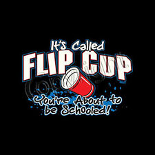 IT'S CALLED FLIP CUP -Drinking Humor Adult Cool Graphic Funny Novelty T-Shirts