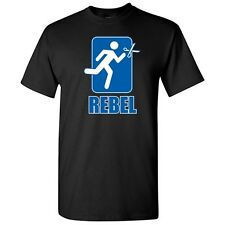 REBEL- Unisex Gift Idea Graphic Crazy Humor Funny Novelty T-Shirts
