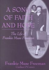 A Song of Faith and Hope: The Life of Frankie Muse Freeman by Frankie Muse Freem