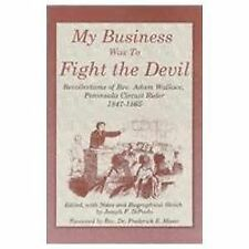 My Business Was to Fight the Devil: Recollections of Rev. Adam Wallace, DiPaolo