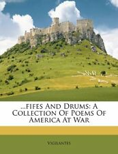 NEW ...fifes And Drums: A Collection Of Poems Of America At War