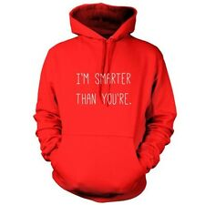 I'm Smarter Than You're - Unisex Hoodie - 9 Colours - Funny - Geek