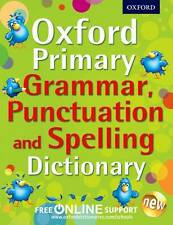 Oxford Primary Grammar, Punctuation, and Spelling Dictionary by Oxford..Free P&P