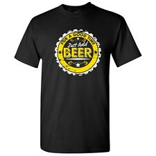 JUST_ADD_BEER- SarcasticAdult Cool Drinking Graphic Gift Idea Humor Funny TShirt