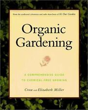 Organic Gardening: A Comprehensive Guide to Chemical Free Growing
