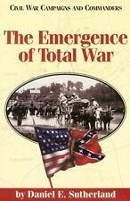 The Emergence of Total War (Civil War Campaigns and Commanders Series) by Suthe