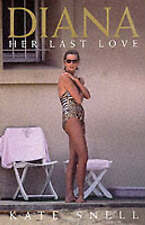 Diana: Her Last Love by Kate Snell (Hardback, 2000)