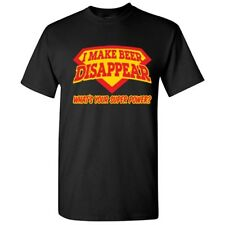 I Make Beer Disappear Sarcastic Cool Graphic Gift Idea Adult Humor Funny T Shirt