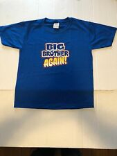 Big Brother Again! T-Shirt JERZEES Size 6  T-Shirt 6 Months TO 18-20=XL THE BEST