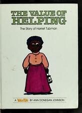 The Value of Helping: The Story of Harriet Tubman (Valuetales Series)