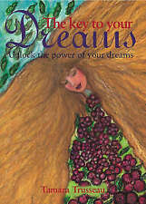 The Key to Your Dreams - Tamara Trusseau *FREE P&P*