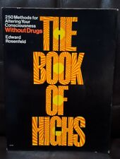 The Book Of Highs Alter Your Consciousness Without Drugs Rosenfeld PB Book 1973