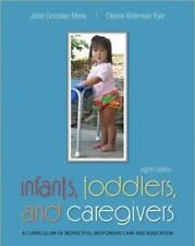 Infants, Toddlers, and Caregivers: A Curriculum of Respectful, Responsive Care